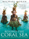 Beyond the Coral Sea (eBook): Travels in the Old Empires of the South-West Pacific (Text Only)